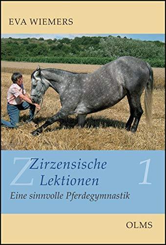 Zirzensische Lektionen, Bd. 1: Eine sinnvolle Pferdegymnastik - Wiemers, Eva