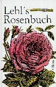 Lebl`s Rosenbuch. Mit einem Vorwort von Sabine Kübler. - Lebl, Matthäus