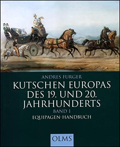 9783487084473: Kutschen Europas des 19. und 20. Jahrhunderts 1: Equipagen-Handbuch