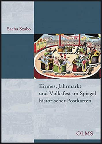 9783487084688: Kirmes, Jahrmarkt und Volksfest im Spiegel historischer Postkarten: Ein kulturgeschichtlicher Streifzug