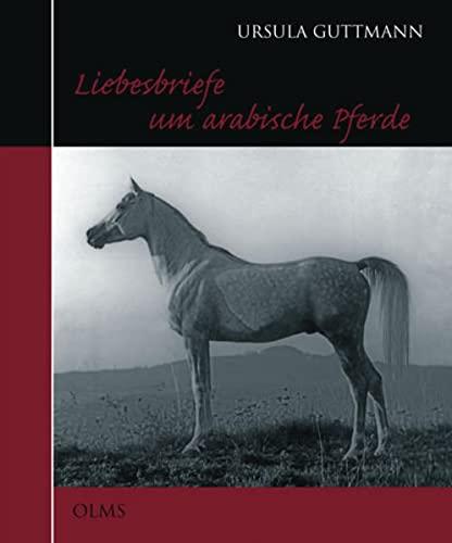 9783487084718: Liebesbriefe um arabische Pferde