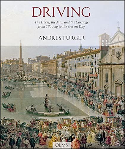 9783487084855: Driving: The Horse, the Man, and the Carriage from 1700 up to the Present Day