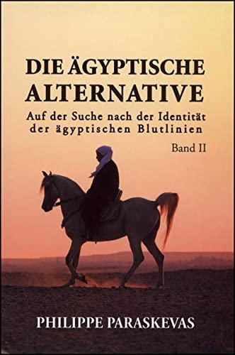 9783487085432: Die Ägyptische Alternative: Auf der Suche nach der Identität der ägyptischen Blutlinien. Band II.