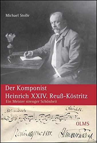 Der Komponist Heinrich XXIV. Reuß-Köstritz: Michael Stolle