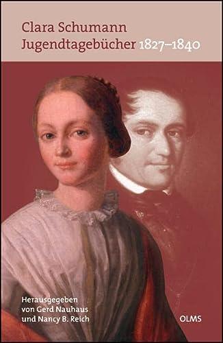 Jugendtagebücher 1827-1840 : Nach den Handschriften im Robert Schumann-Haus Zwickau herausgegeben von Gerd Nauhaus und Nancy B. Reich. - Clara Schumann