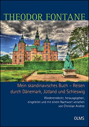 Mein skandinavisches Buch - Reisen durch Dänemark, Jütland und Schleswig: Theodor Fontane