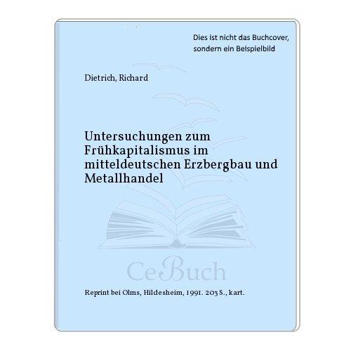 Untersuchungen Zum Fruhkapitalismus Im Mitteldeutschen Erzbergbau and Metallhandel