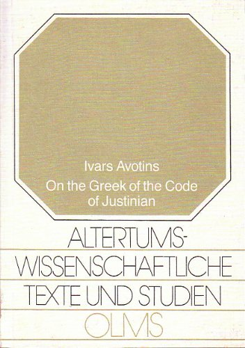 9783487091969: On the Greek of the Code of Justinian