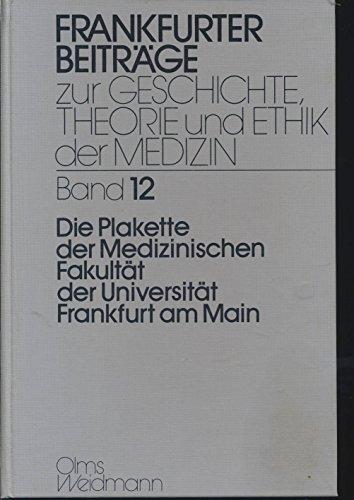 9783487093444: Die Plakette der Medizinischen Fakult�t der Universit�t Frankfurt am Main