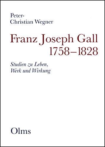 Franz Joseph Gall (1758-1828).: Wegner, Peter Christian: