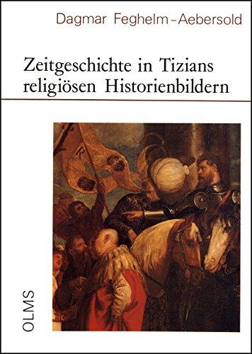 9783487094847: Zeitgeschichte in Tizians religi�sen Historienbildern (Studien zur Kunstgeschichte)