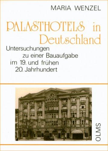 Palasthotels in Deutschland : Untersuchungen zu einer: Wenzel, Maria:
