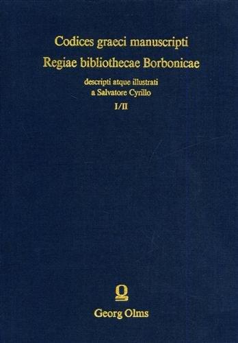 Codices Graeci Manuscripti : Regiae Bibliothecae Borbonicae. 2 Volumes in 1 Book.: Cyrillus, ...