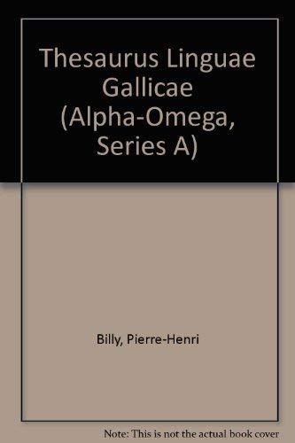 Thesaurus Linguae Gallicae,: Billy, Pierre-Henri