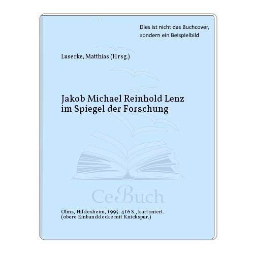 Jakob Michael Reinhold Lenz im Spiegel der Forschung: Luserke, Matthias (Hrsg.)