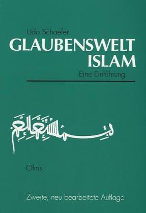 Glaubenswelt Islam. Eine Einführung. (3487101599) by Udo Schaefer