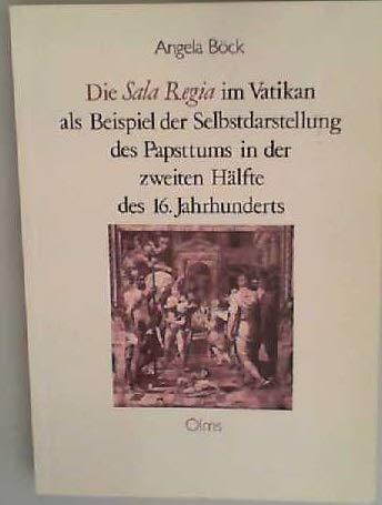9783487102979: Die Sala regia im Vatikan als Beispiel der Selbstdarstellung des Papsttums in der zweiten Halfte des 16. Jahrhunderts (Studien zur kunstgeschichte) (German Edition)