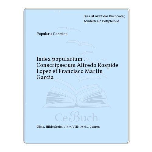 Index popularium . Conscripserum Alfredo Rospide Lopez et Francisco Martin Garcia: Popularia ...