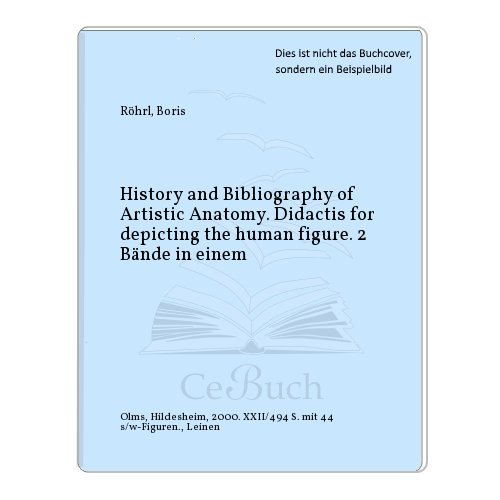 History and Bibliography of Artistic Anatomy. Didactis for depicting the human figure. 2 Bände...