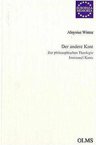 9783487110813: Der andere Kant: Zur philosophischen Theologie Immanuel Kants (Europaea memoria : Studien und Texte zur Geschichte der europ�ischen Ideen. Reihe 1, Studien)