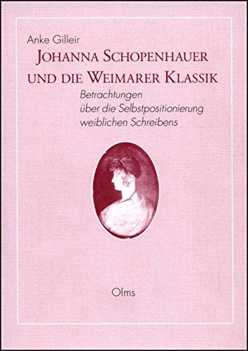 9783487111100: Johanna Schopenhauer Und Die Weimarer Klassik: v. 64: Betrachtungen Uber Die Selbstpositionierung Weiblichen Schreibens (Germanistische Texte und Studien) (German Edition)