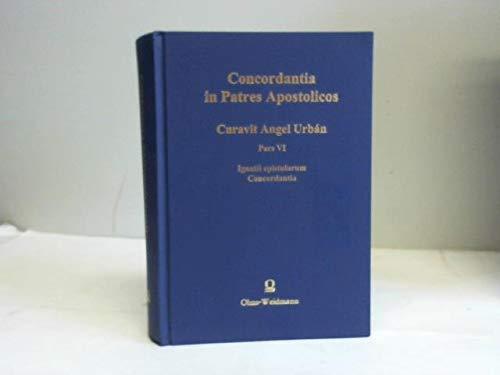Ignatii epistularum concordantia (Alpha-Omega) (Latin Edition): Urban, Angel