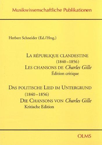 La république clandestine (1840-1856). Les chansons de Charles Gille. Edition critique. &#...