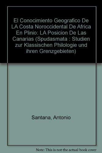 9783487116938: El Conocimiento Geografico De LA Costa Noroccidental De Africa En Plinio: LA Posicion De Las Canarias (Spudasmata : Studien zur Klassischen Philologie und ihren Grenzgebieten)