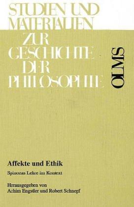 Affekte und Ethik. Spinozas Lehre im Kontext: Achim Engstler