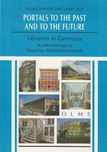 Portals to the Past and to the Future: Libraries in Germany