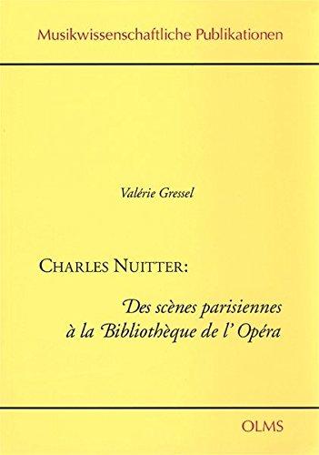 9783487117201: Charles Nuitter: Des scènes parisiennes à la Bibliothèque de l'Opéra.