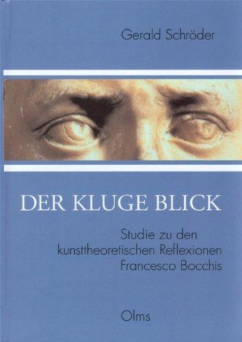 9783487118178: Der Kluge Blick - Studie zu den Kunsttheoretischen Reflexionen Francesco Bocchis, Vol. 148