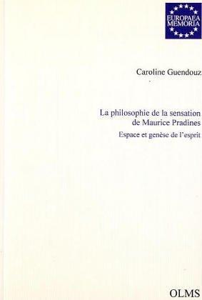 9783487118208: LA Philosophie De LA Sensation De Maurice Pradines: Espace Et Genese De L'Esprit (French Edition)