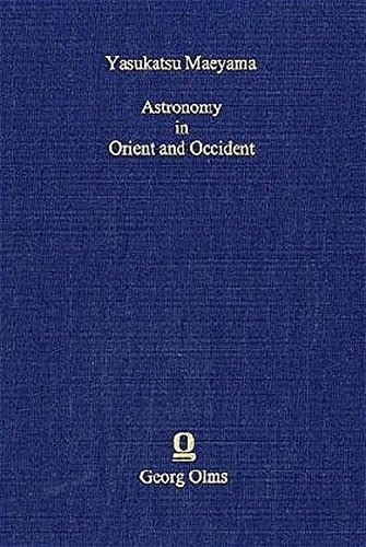 9783487119311: Astronomy In Orient And Occident: Selected Papers On Its Cultural And Scientific History.