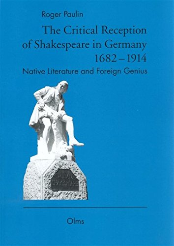 9783487119458: The Critical Reception of Shakespeare in Germany 1682-1914: Native Literature and Foreign Genius