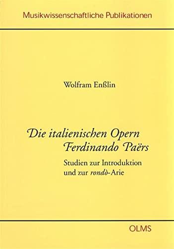 Die italienischen Opern Fernando Paërs: Wolfram Ensslin