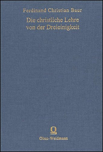 Die christliche Lehre von der Dreieinigkeit und Menschwerdung Gottes in ihrer geschichtlichen ...