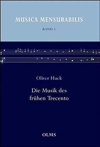 Die Musik des frühen Trecento: Oliver Huck