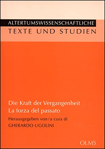 Die Kraft der Vergangenheit - Mythos und: Ugolini, Gherardo (Hrsg.).