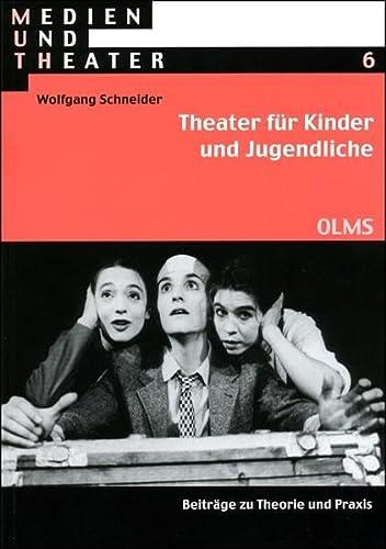 9783487130347: Theater für Kinder und Jugendliche: Beiträge zu Theorie und Praxis (Livre en allemand)