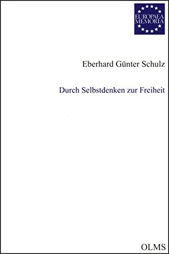 9783487130378: Durch Selbstdenken zur Freiheit: Beitr�ge zur Geschichte der Philosophie im Zeitalter der Aufkl�rung