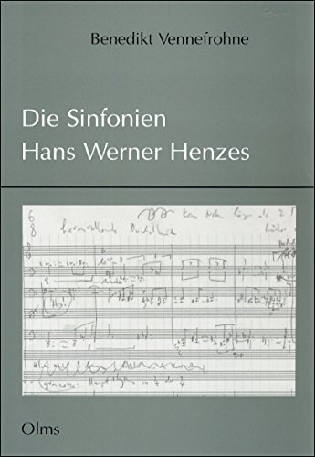 Die Sinfonien Hans Werner Henzes: Benedikt Vennefrohne