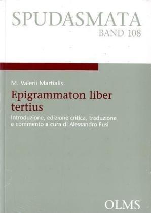 Epigrammaton liber tertius. Introduzione, edizione critica, traduzione e commento a cura di ...