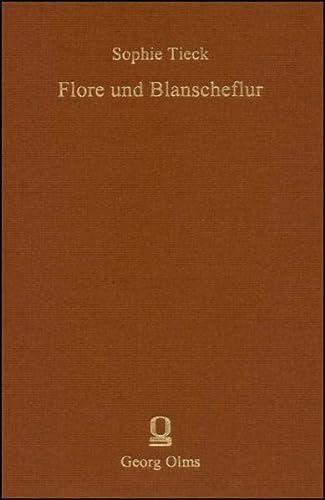 Flore und Blanscheflur: Sophie Bernhardi
