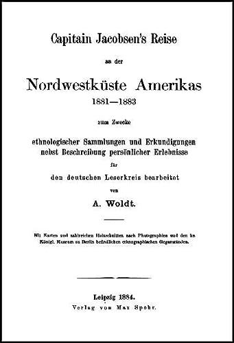 Capitain Jacobsen`s Reise an der Nordwestküste Amerikas: Jacobsen, Johann Adrian