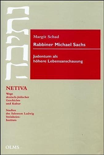 Rabbiner Michael Sachs. Judentum als höhere Lebensanschauung: Margit Schad