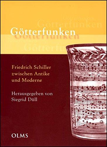 9783487135038: Götterfunken: Friedrich Schiller zwischen Antike und Moderne. 2 Bände. Band 1: Schiller und Antikes. Band 2: Begegnungen mit Schiller