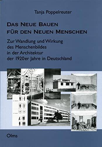 9783487135717: Das Neue Bauen für den Neuen Menschen
