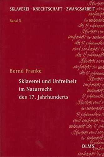Sklaverei und Unfreiheit im Naturrecht des 17. Jahrhunderts: Bernd Franke