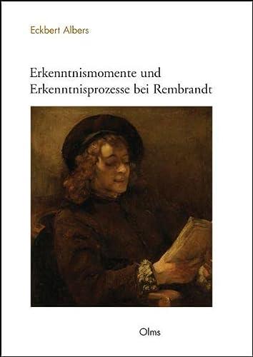 Erkenntnismomente und Erkenntnisprozesse bei Rembrandt: Eckbert Albers